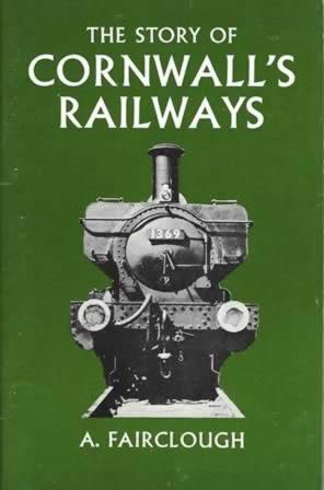 The Story Of Cornwalls Railways
