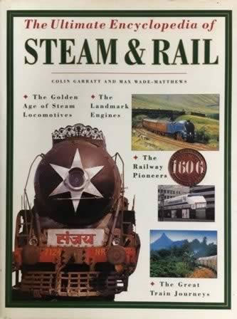 The Unlimate Encyclopedia Of Steam& Rail