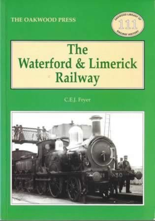 The Waterford & Limerick Railway - OL111
