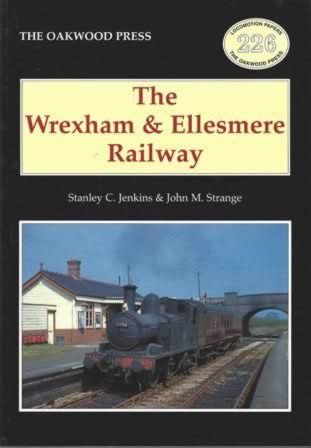 The Wrexham & Ellesmere Railway - LP226
