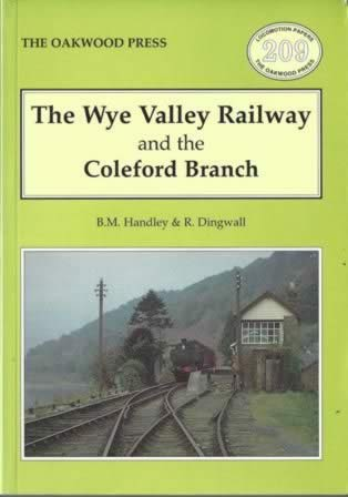 The Wye Valley Railway And The Coleford Branch - LP209