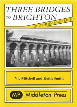 Southern Main Lines - Three Bridges To Brighton