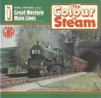 The Colour Of Steam: Volume 1 - Great Western Main Lines