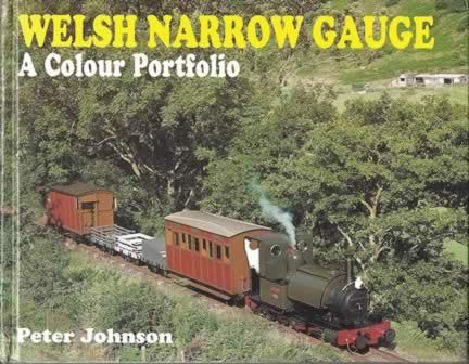 Welsh Narrow Gauge A Colour Portfolio