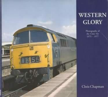 Western Glory Photographs of the Class 52s 1975-1977